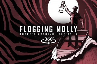 Flogging Molly Theres Nothing Left Pt 2