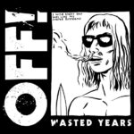 "Ouça o novo álbum do OFF!: ""Wasted Years"""