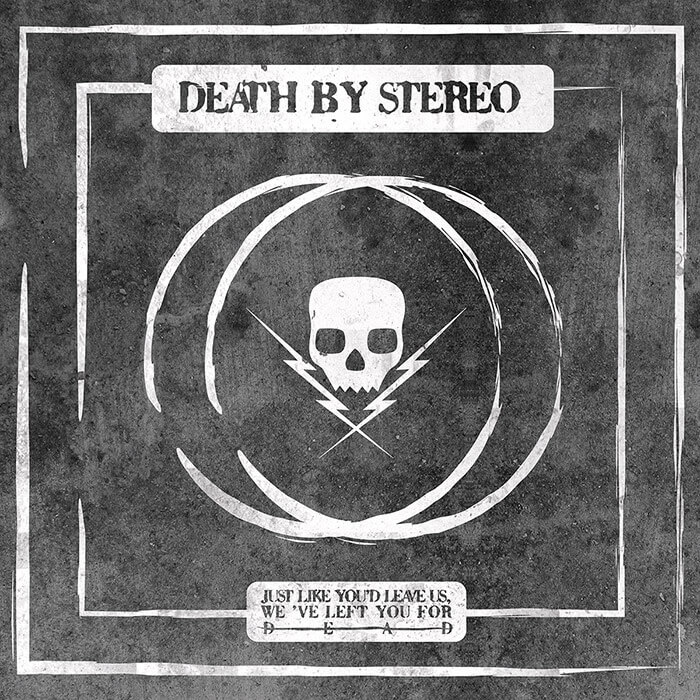 death-by-stereo-just-like-youd-leave-us-weve-left-you-for-dead