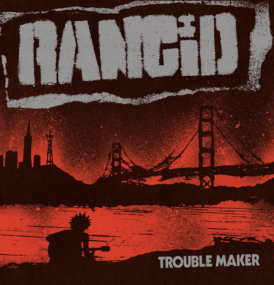 rancid trouble maker