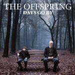"Novo álbum do The Offspring, ""Days Go By"": Ouça por completo"