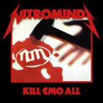 "Nitrominds: ""Kill Emo All"""