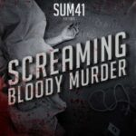 "Ouça novo álbum do Sum 41 completo: ""Screaming Bloody Murder"""