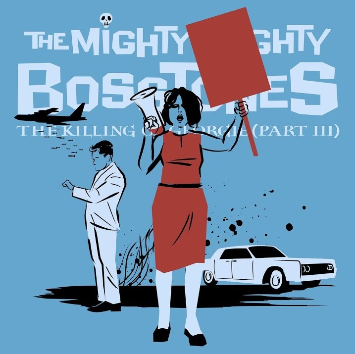 The Mighty Mighty Bosstones - THE KILLING OF GEORGIE