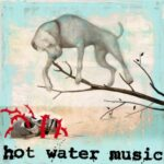"Ouça nova música do Hot Water Music: ""The Fire, The Steel, The Tread"""