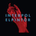 "Ouça o novo disco do Interpol: ""El Pintor"""