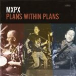 "MXPX releva capa e tracklist do novo álbum: ""Plans Within Plans"""